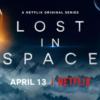 【Netflixオリジナル海外ドラマ】「ロスト・イン・スペース」は安心して親子で一緒に楽しめる良作SFドラマ